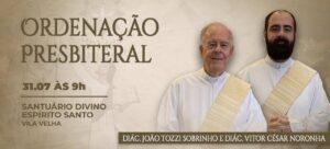 Santuário de Vila Velha recebe a ordenação presbiteral de dois diáconos